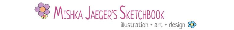 Mishka Jaeger's Sketchbook
